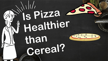 Is pizza healthier than cereal?
